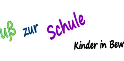 """""""Zu Fuß zur Schule – Kinder in Bewegung"""""""